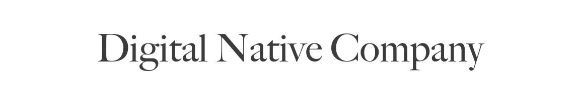 Digital Native Company